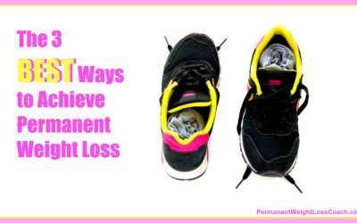 The 3 BEST Ways to Achieve Permanent Weight Loss