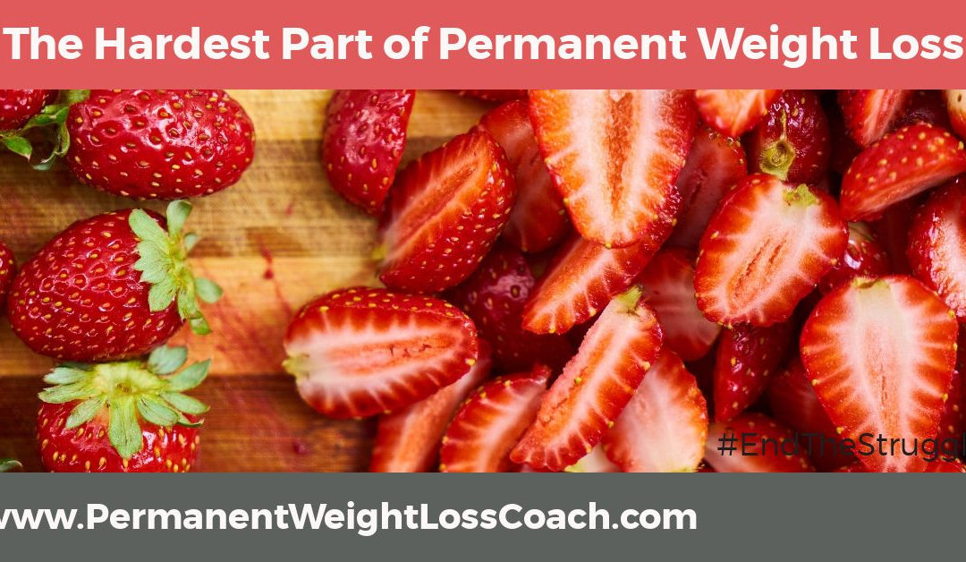 Truth: The Hardest Part of Permanent Weight Loss